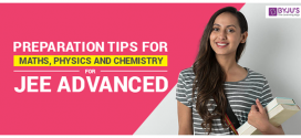 Preparation tips for Maths, Physics and Chemistry for JEE Advanced